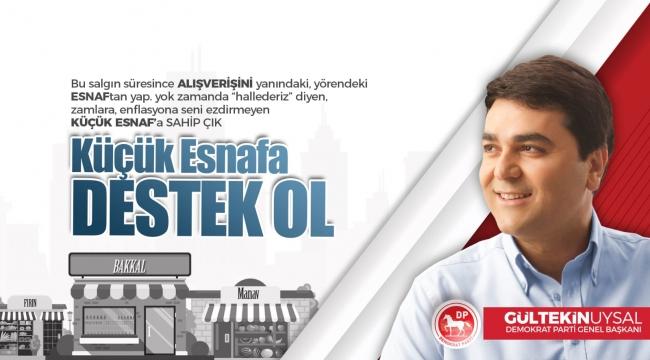 """GÜLTEKİN UYSAL """" KÜÇÜK ESNAFA DESTEK OL TÜRKİYE"""""""