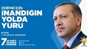 AK PARTİ EDİRNE İL KONGRESİNE BİR HAFTA KALA