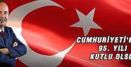 """RECEP GÜRKAN, """"CUMHURİYETİ'MİZİN 95. YILI KUTLU OLSUN"""""""